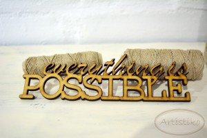 Everything is possible - napis