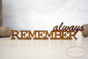 Always remember - napis